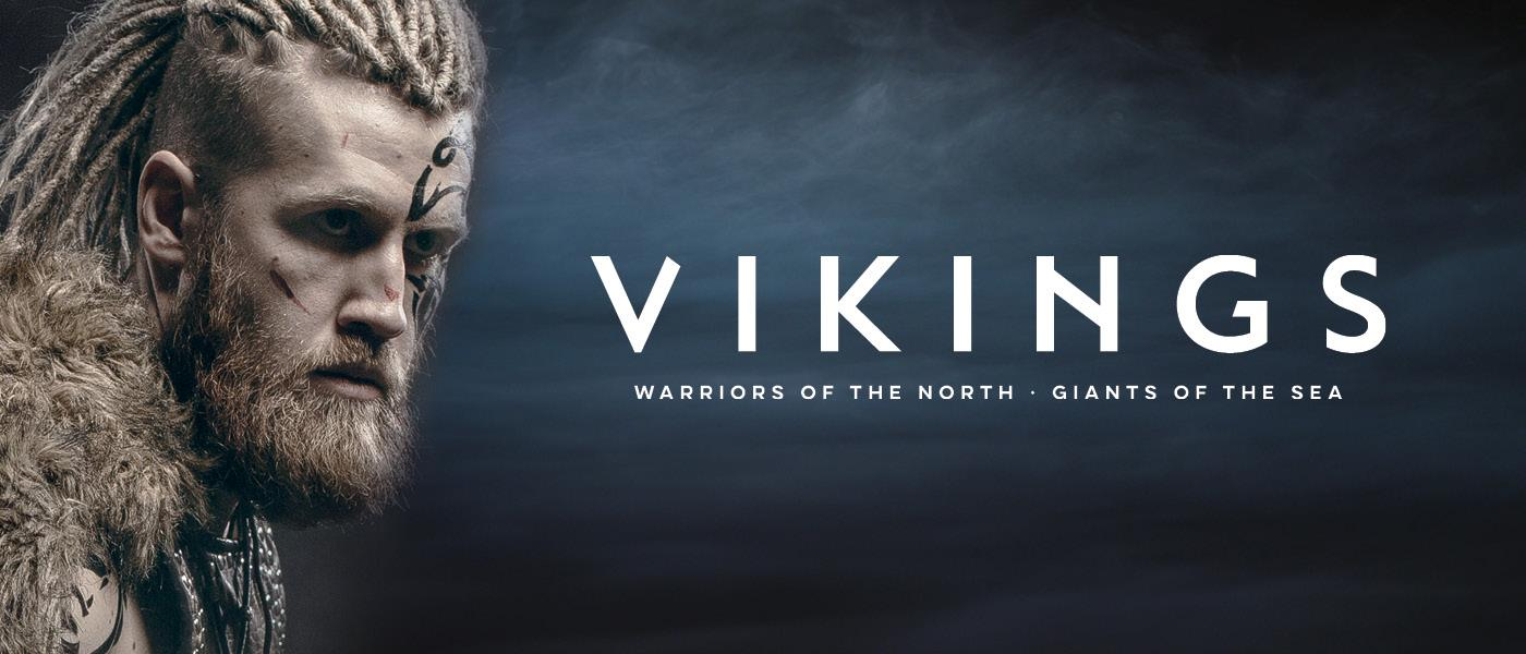 Vikings: Warriors of the North. Giants of the Sea.