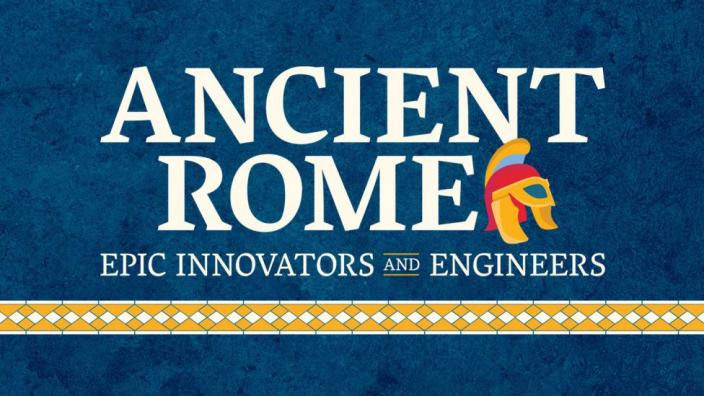 Ancient Rome: Epic Innovators and Engineers