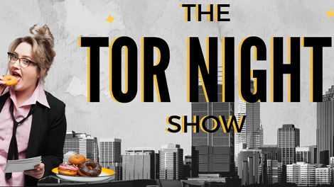 The Tor-Night Show