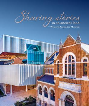 Sharing Stories in an Ancient Land: The Western Australian Museum